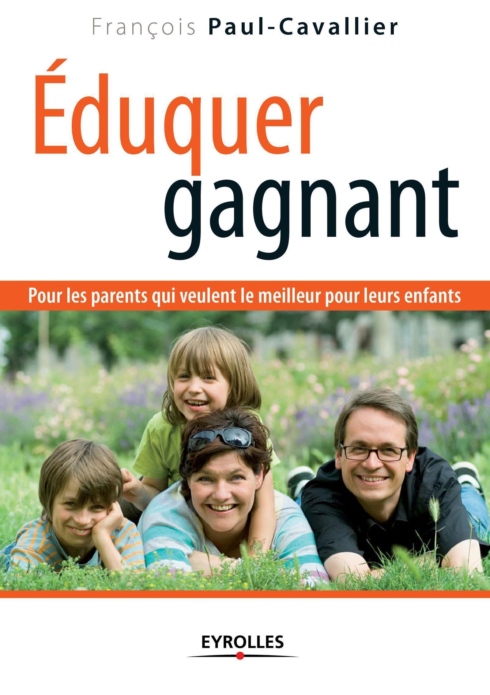 EDUQUER GAGNANT POUR LES PARENTS QUI VEULENT LE MEILLEUR POUR LEURS ENFANTS