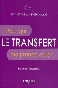 LE TRANSFERT - POUR QUI ME PRENEZ-VOUS