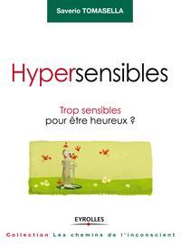 HYPERSENSIBLES TROP SENSIBLES POUR ETRE HEUREUX ?