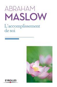 L ACCOMPLISSEMENT DE SOI. DE LA MOTIVATION A LA PLENITUDE - DE LA MOTIVATION A LA PLENITUDE.
