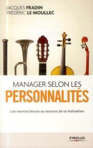 MANAGER SELON LES PERSONNALITES. LES NEUROSCIENCES AU SECOURS DE LA MOTIVATION