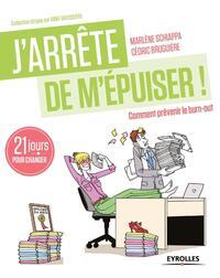 J ARRETE DE M EPUISER 21 JOURS POUR PREVENIR LE BURN OUT