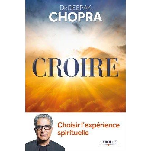 CROIRE CHOISIR L'EXPERIENCE SPIRITUELLE