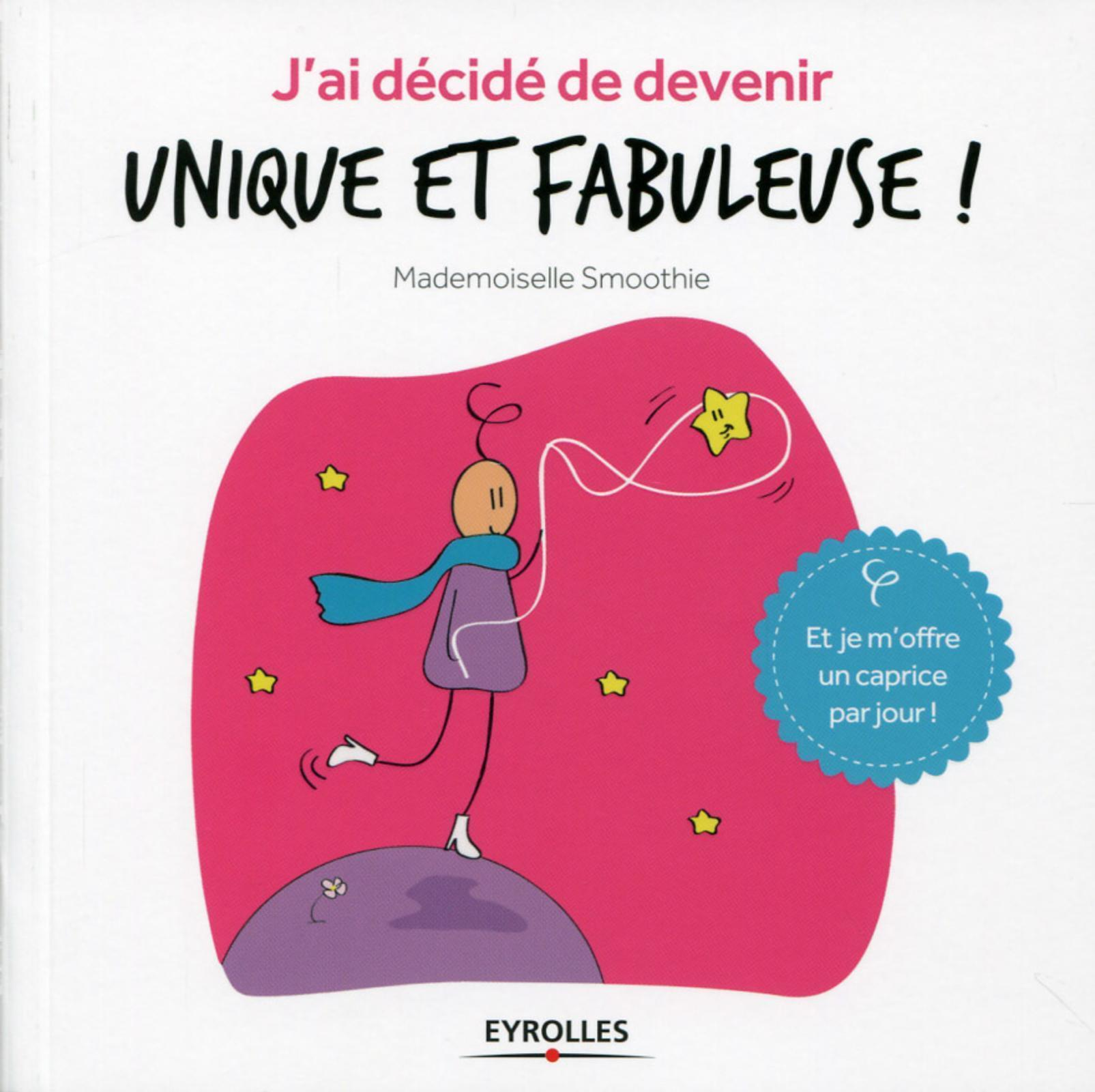 J AI DECIDE DE DEVENIR UNIQUE ET FABULEUSE