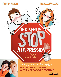 JE DIS ENFIN STOP A LA PRESSION ! 5 ETAPES POUR SE LIBERER