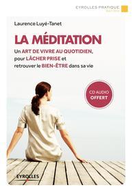 LA MEDITATION UN ART DE VIVRE AU QUOTIDIEN POUR LACHER PRISE ET RETROUVER LE BIE