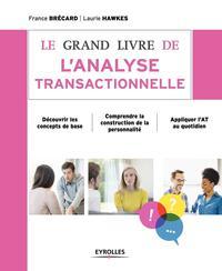 LE GRAND LIVRE DE L ANALYSE TRANSACTIONNELLE