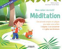 MEDITATION DES ACTIVITES SIMPLES ET LUDIQUES POUR AIDER VOTRE ENFANT A RESPIRER, A SE CONCENTRER ET