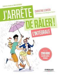J ARRETE DE RALER L INTEGRALE  21 JOURS POUR REPRENDRE VOTRE VIE EN MAIN