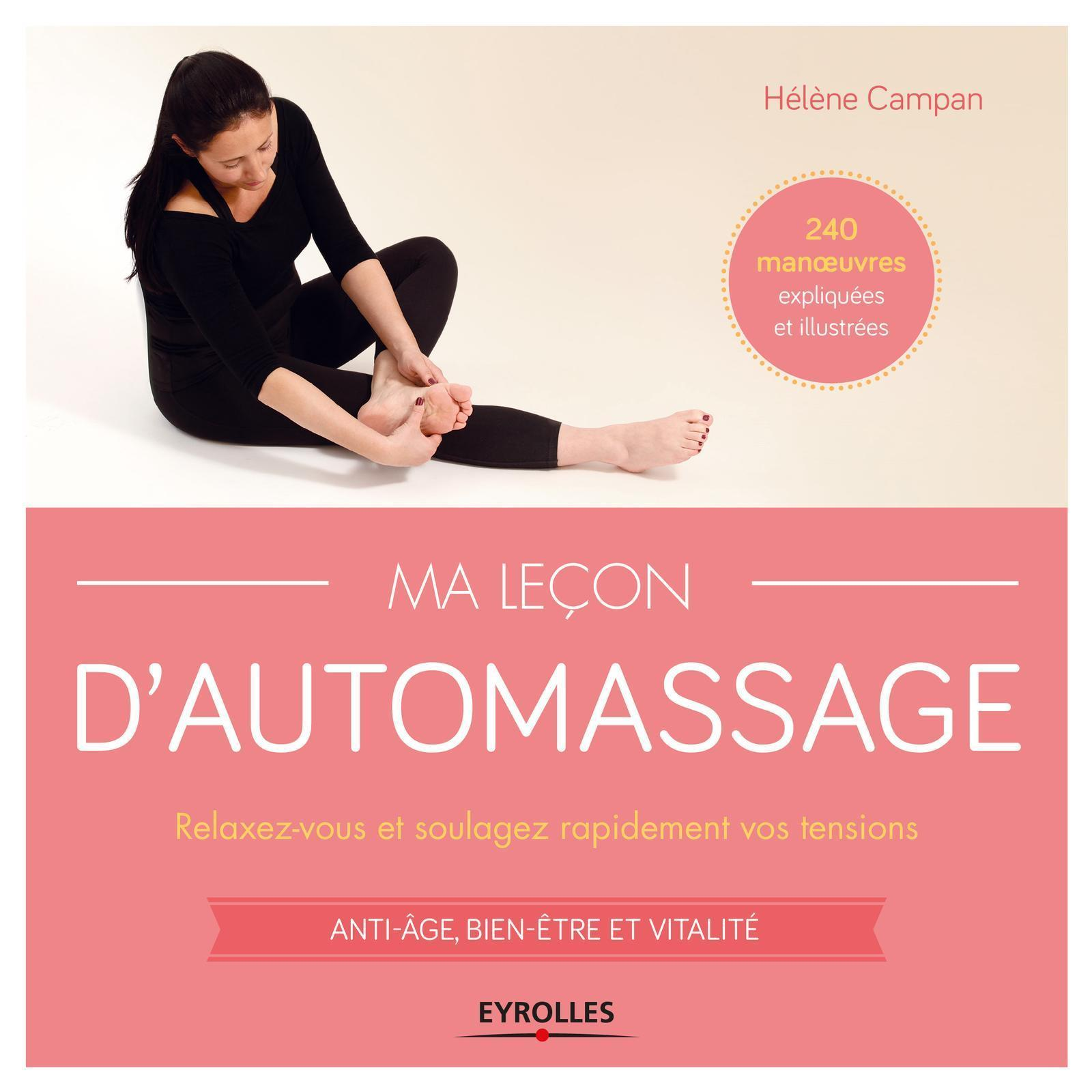 MA LECON D AUTOMASSAGE  240 MANOEUVRES EXPLIQUEES ET ILLUSTREES