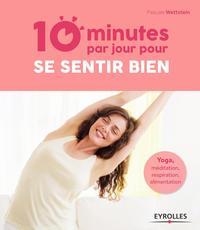 10 MINUTES PAR JOUR POUR SE SENTIR BIEN  YOGA MEDITATION  RESPIRATION  ALIMENTAT