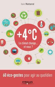 +4 C  LE CLIMAT CHANGE  ET VOUS  60 ECO GESTES POUR AGIR AU QUOTIDIEN