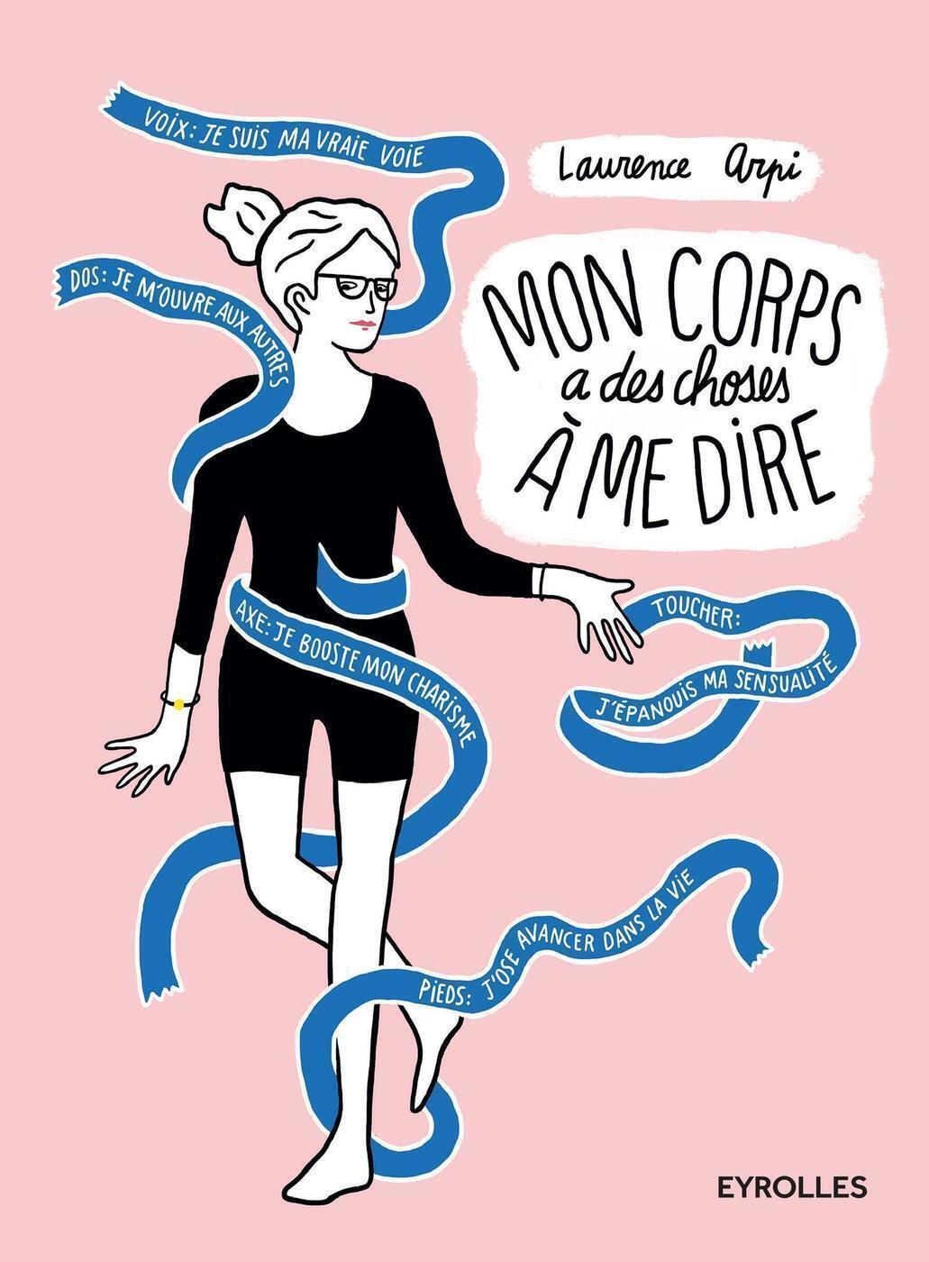 MON CORPS A DES CHOSES A ME DIRE