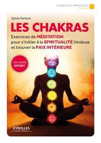 LES CHAKRAS  EXERCICES DE MEDITATION AVEC CD ROM