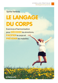 LE LANGAGE DU CORPS  EXERCICES D HARMONISATION POUR DECODER LES EMOTIONS PACIFI