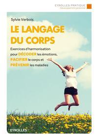 LE LANGAGE DU CORPS  EXERCICES D HARMONISATION POUR DECODER LES EMOTIONS PACIFI - EXERCICES D'HARMO