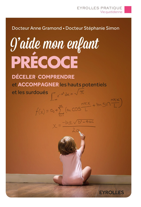J AIDE MON ENFANT PRECOCE  DECELER COMPRENDRE ET ACCOMPAGNER LES HAUTS POTENTIEL - DECELER, COMPREND