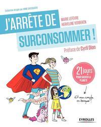 J ARRETE DE SURCONSOMMER