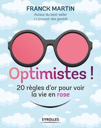 OPTIMISTES ! LES REGLES D'OR POUR VOIR LA VIE EN ROSE - 20 REGLES D OR POUR VOIR LA VIE EN ROSE