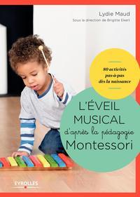 COFFRET L EVEIL MUSICAL D APRES LA PEDAGOGIE MONTESSORI  SOUS LA DIRECTION DE BR - 1 LIVRE DE 80 ACT