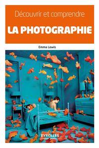 DECOUVRIR ET COMPRENDRE LA PHOTOGRAPHIE