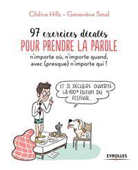 97 EXERCICES DECALES POUR PRENDRE LA PAROLE N IMPORTE OU  N IMPORTE QUAND  AVEC