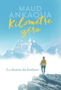 KILOMETRE ZERO - LE CHEMIN DU BONHEUR