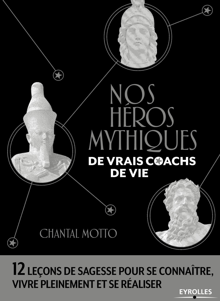 NOS HEROS MYTHIQUES  DE VRAIS COACHS DE VIE