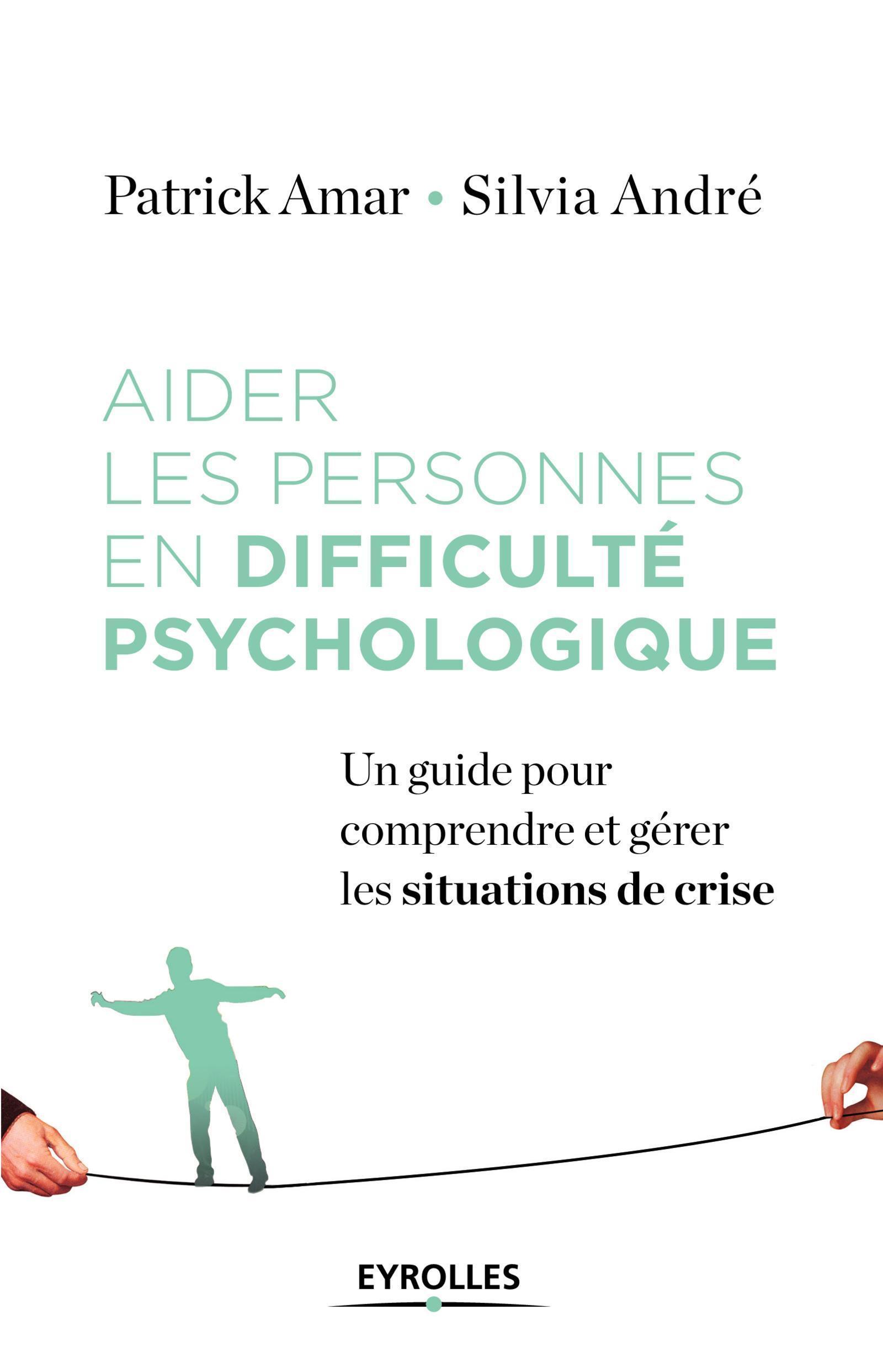 AIDER LES PERSONNES EN DIFFICULTE PSYCHOLOGIQUE