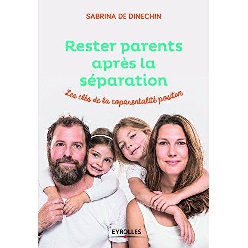 RESTER PARENTS APRES LA SEPARATION