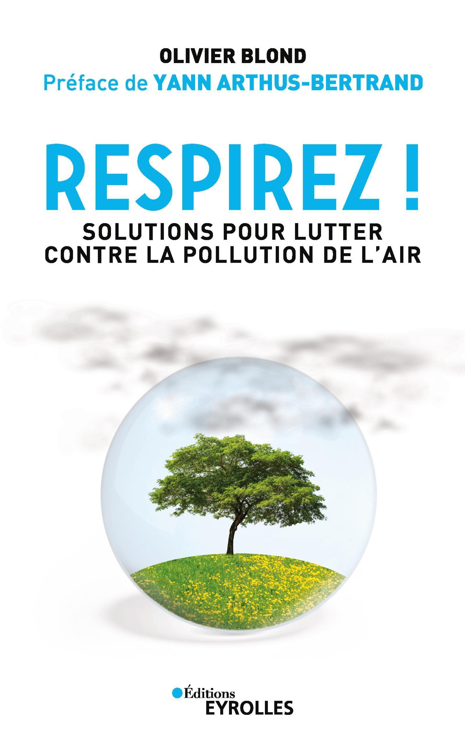 RESPIREZ ! - SOLUTIONS POUR LUTTER CONTRE LA POLLUTION DE L'AIR