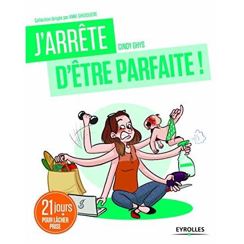 J ARRETE D ETRE PARFAITE