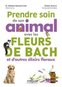 PRENDRE SOIN DE SON ANIMAL AVEC LES FLEURS DE BACH ET D AUTRES ELIXIRS FLORAUX