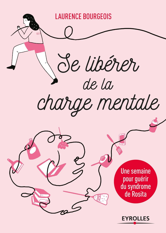 SE LIBERER DE LA CHARGE MENTALE
