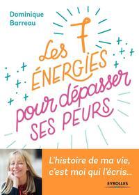 LES 7 ENERGIES A ACTIVER POUR DEPASSER SES PEURS - L HISTOIRE DE MA VIE C'EST MOI QUI L ECRIS