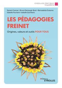 LES PEDAGOGIES FREINET - ORIGINES  VALEURS ET OUTILS POUR TOUS