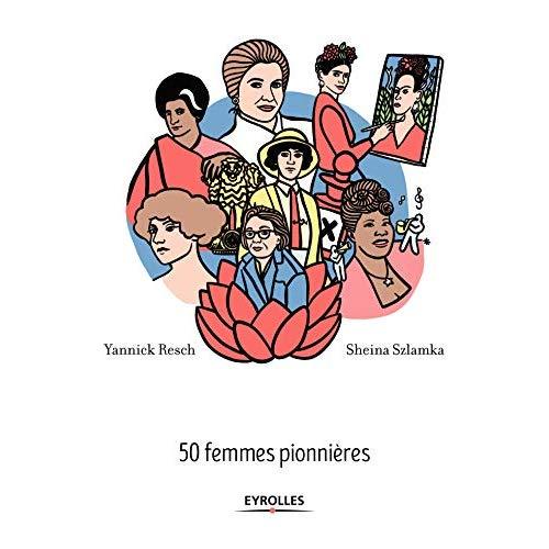 AUDACIEUSES - 50 FEMMES PIONNIERES
