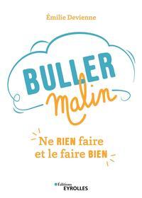 BULLER MALIN - NE RIEN FAIRE ET LE FAIRE BIEN