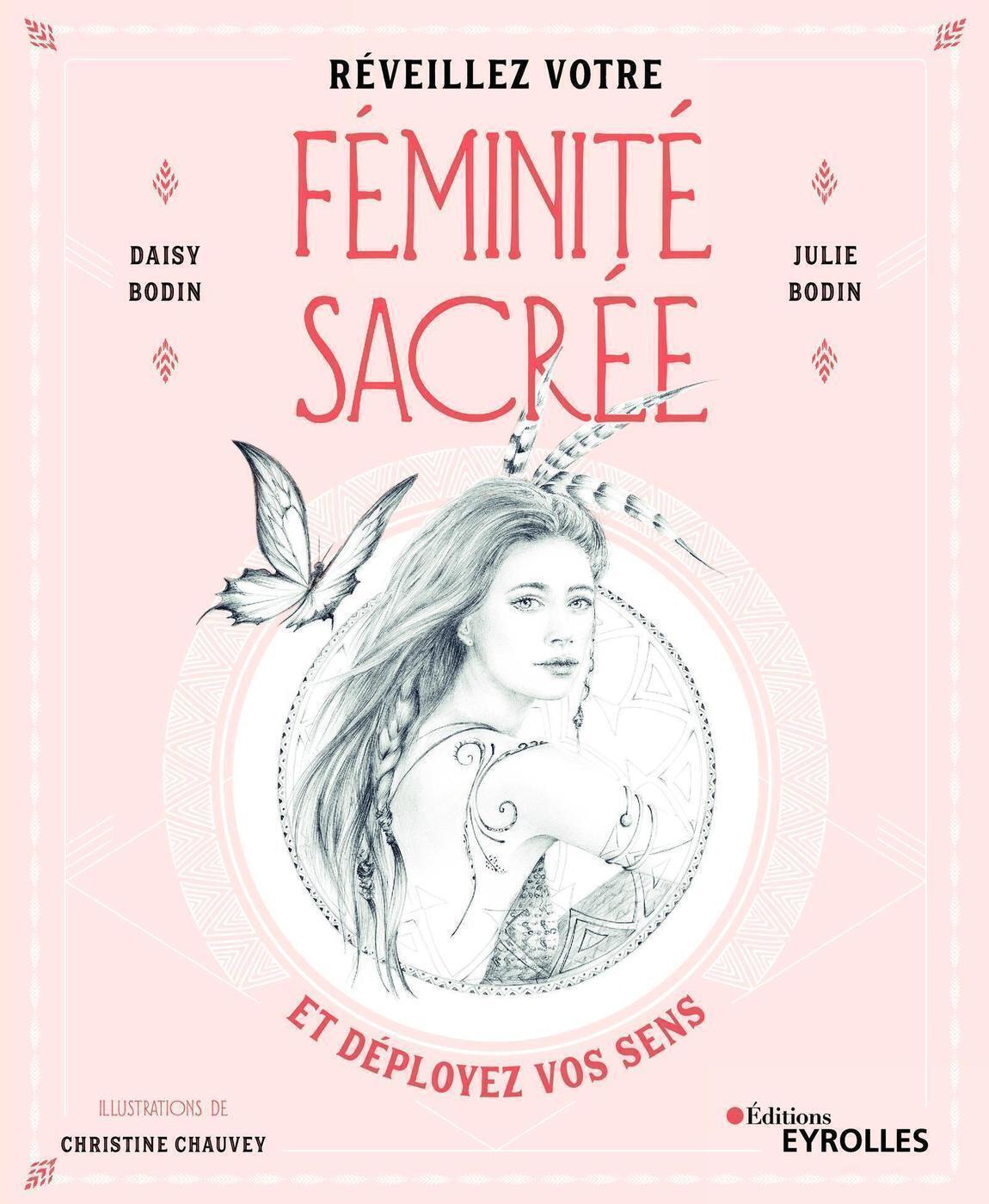 REVEILLEZ VOTRE FEMINITE SACREE - ET DEPLOYEZ VOS SENS
