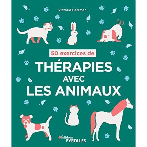 50 EXERCICES DE THERAPIES AVEC LES ANIMAUX