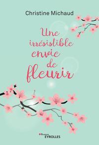 UNE IRRESISTIBLE ENVIE DE FLEURIR