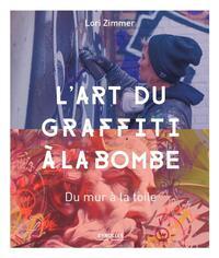 L ART DU GRAFFITI A LA BOMBE