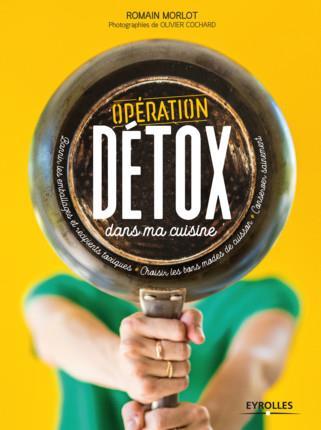 OPERATION DETOX DANS MA CUISINE - BANNIR LES EMBALLAGES ET RECIPIENTS TOXIQUES  CHOISIR LES BONS MOD