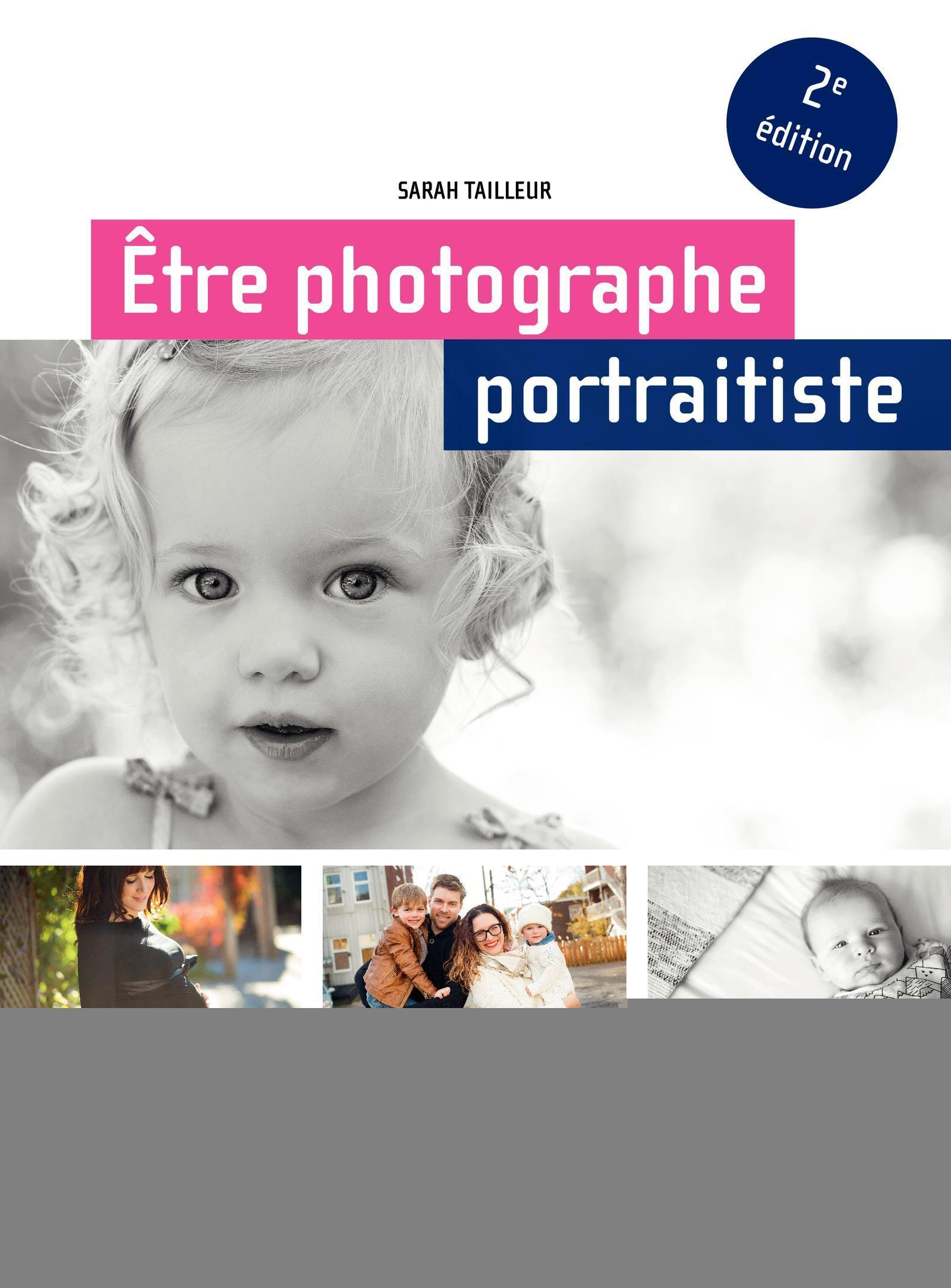 ETRE PHOTOGRAPHE PORTRAITISTE  2E EDITION