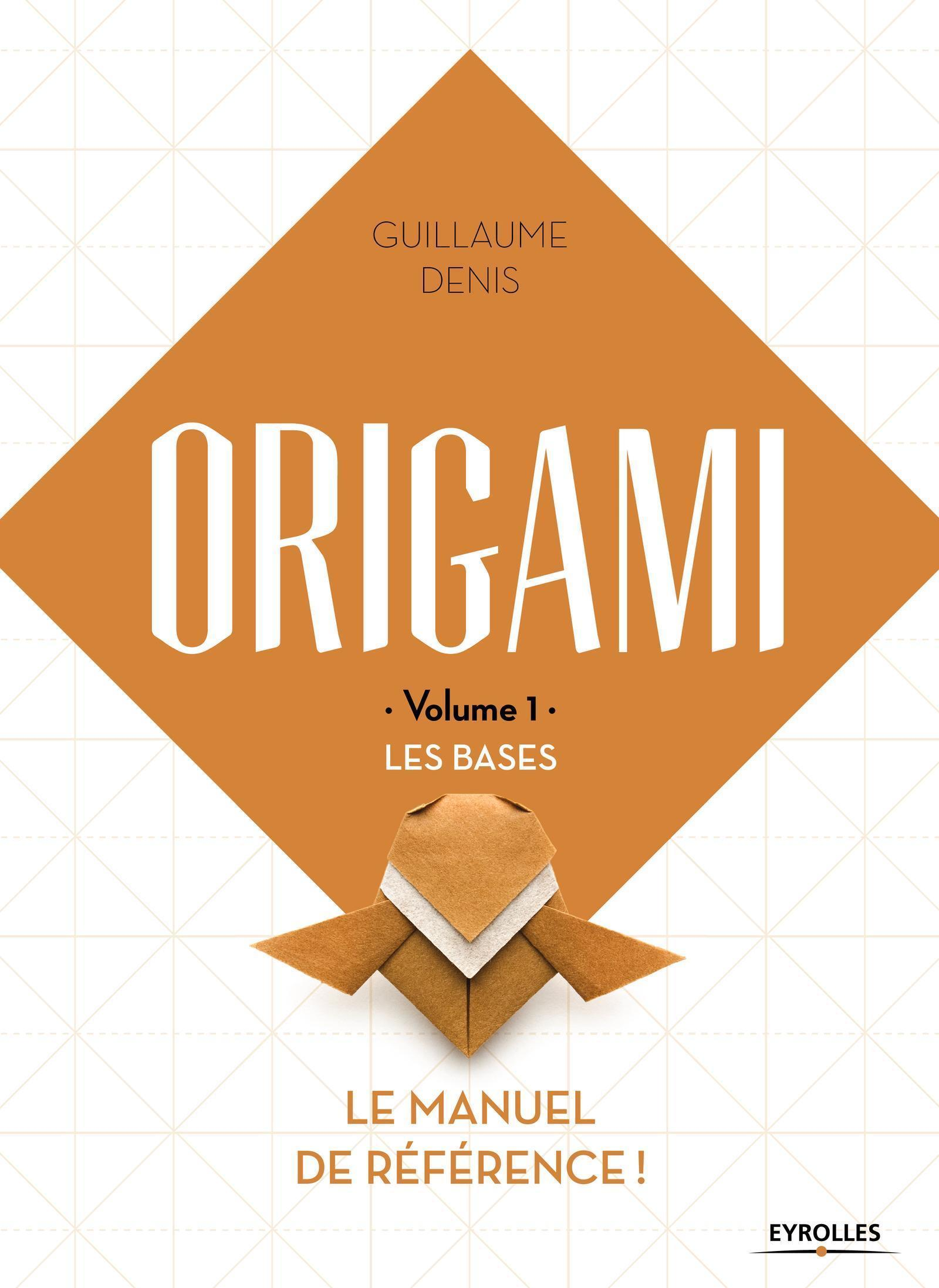 ORIGAMI VOLUME 1 LES BASES