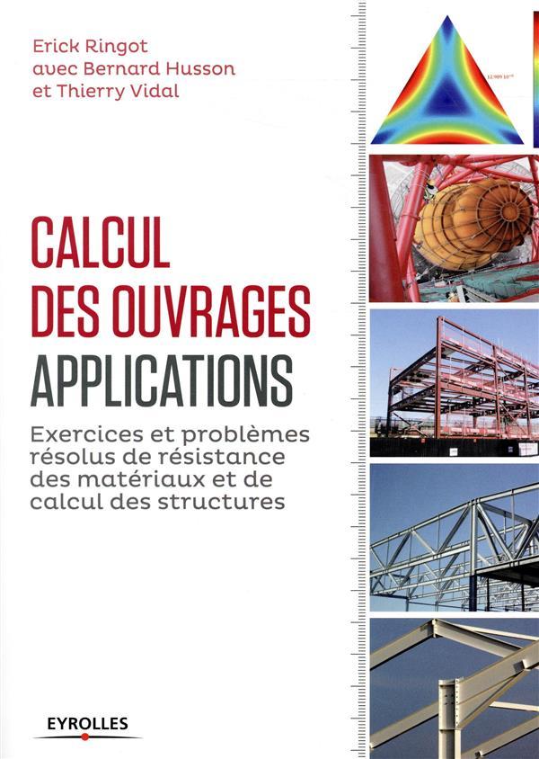 CALCUL DES OUVRAGES  APPLICATIONS - EXERCICES ET PROBLEMES RESOLUS DE RESISTANCE DES MATERIAUX ET DE