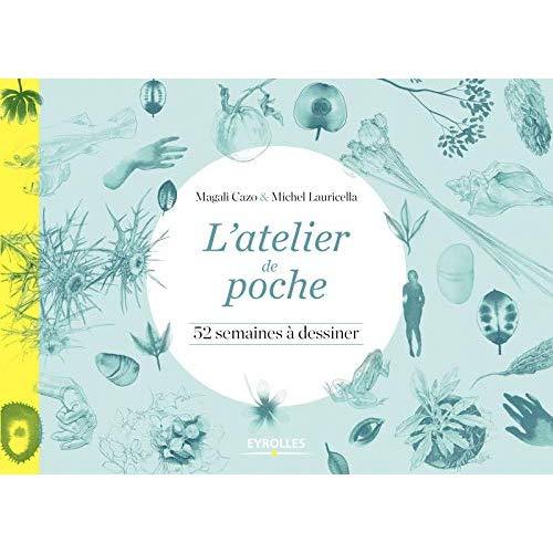 L ATELIER DE POCHE - 52 SEMAINES A DESSINER