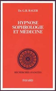 HYPNOSE, SOPHROLOGIE ET MEDECINE