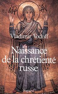 NAISSANCE DE LA CHRETIENTE RUSSE