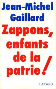 ZAPPONS, ENFANTS DE LA PATRIE !